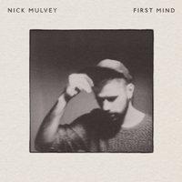 Nick_Mulvey_-_First_Mind