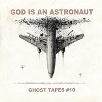 God Is An Astronaut - Ghost Tapes 10-200